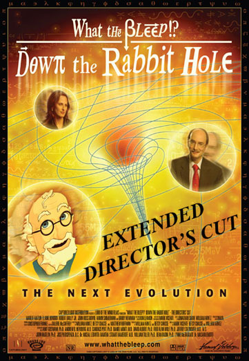 DOWN THE RABBIT HOLE is the sequel to WHAT THE BLEEP DO WE KNOW?! Featuring an hour of new interviews and two new scientists, Dean Radin, Ph.D., and Dr. Masaru Emoto, and author of The Field, Lynne McTaggart; and introducing Dr. Quantum in 20 minutes of new animation, this is the deeper exploration that you have been asking for.