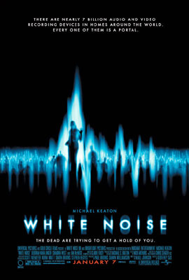 White noice is a thriller movie exploring the unsettling possibility that the dead can contact us. All we have to do is listen. When architect Jonathan Rivers (Michael Keaton) looses his wife in a tragic accident, he turns to the shadowy, unnerving world of Electronic Voice Phenomenon - communication from beyond the grave. But as he begins to penetrate the mysteries of EVP. Jonathan makes a shocking discovery: once a portal to the other world is opened, there's is no telling what will come through it.